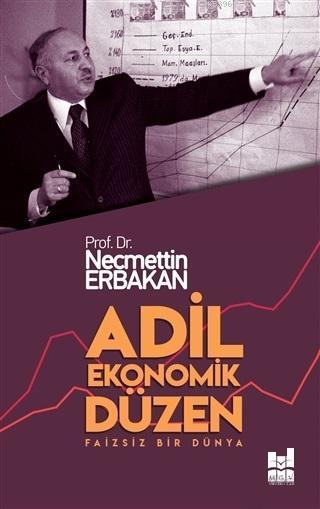Adil Ekonomik Düzen; Faizsiz Bir Dünya