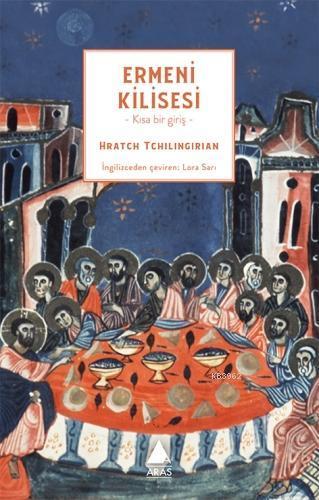 Ermeni Kilisesi; Kısa Bir Giriş