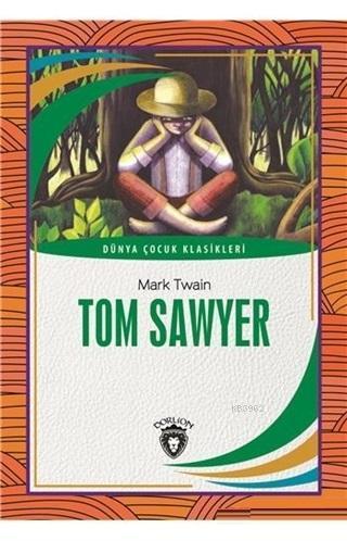 Tom Sawyer Dünya Çocuk Klasikleri