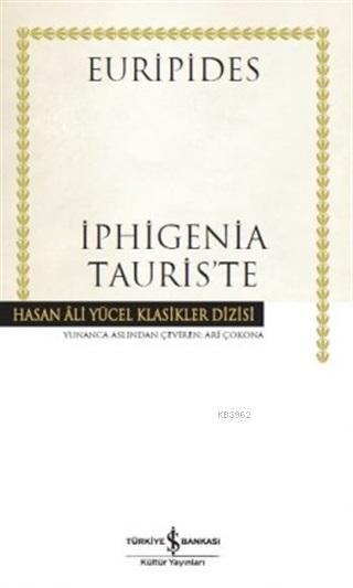 İphigenia Tauris'te (Ciltli); Hasan Ali Yücel Klasikler Dizisi