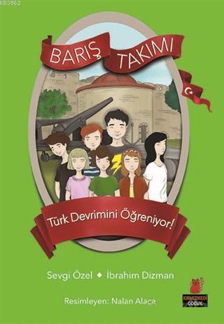 Barış Takımı Türk Devrimini Öğreniyor!; Barış Takımı 5. Kitap