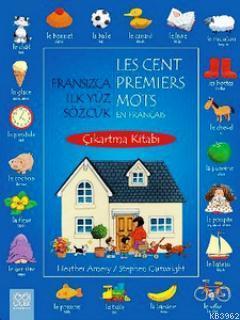 Fransızca İlk Yüz Sözcük Çıkartma Kitabı; Les Cent Premiers Mot en Français