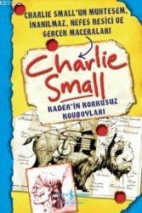 Kaderin Korkusuz Kovboyları Charlie Small