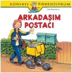 Arkadaşım Postacı; Dünyayı Öğreniyorum