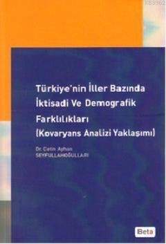 Türkiye'nin İller Bazında İktisadi ve Demografik Farklılıkları; Kovaryans Analizi Yaklaşımı