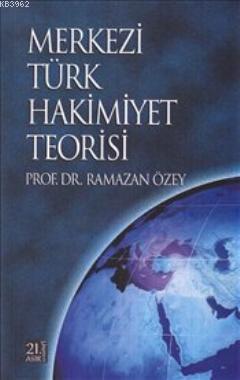 Merkezi Türk Hakimiyet Teorisi
