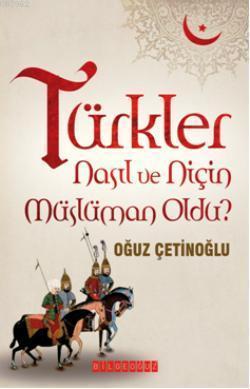 Türkler Nasıl ve Niçin Müslüman Oldu?