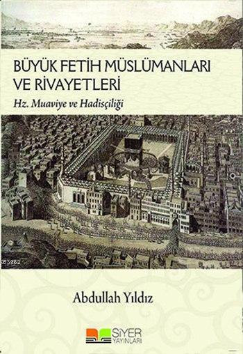 Büyük Fetih Müslümanları ve Rivayetleri; Hz. Muaviye ve Hadisçiliği