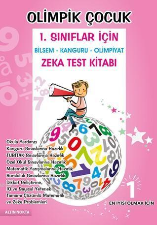 Olimpik Çocuk Matematik ve Zeka Test Kitabı 1.Sınıflar için; Bilsem'e Hazırlık
