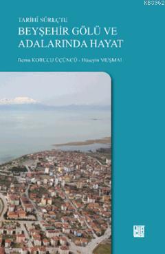 Tarihi Süreçte Beyşehir Gölü ve Adalarında Hayat Hüseyin Muşmal, Berna Korucu Üçüncü