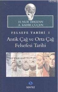 Felsefe Tarihi 1: Antik Çağ ve Orta Çağ Felsefesi Tarihi