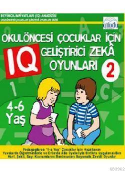 Okulöncesi Çocuklar İçin IQ Geliştirici Zeka Oyunları 2 (4-6 Yaş)