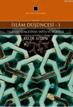 İslam Düşüncesi 1; İslâm Düşüncesinin Yapısı ve Selefilik