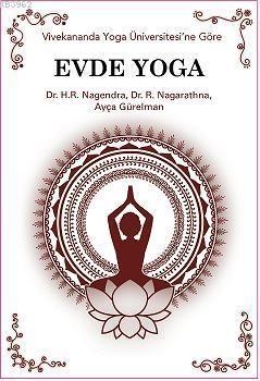 Vivekananda Yoga Üniversitesi'ne göre, Evde Yoga