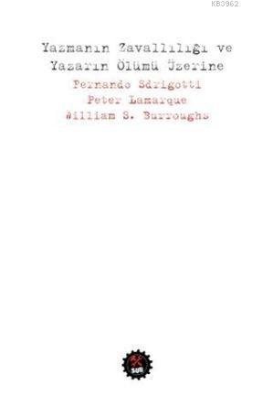 Yazmanın Zavallılığı ve Yazarın Ölümü Üzerine