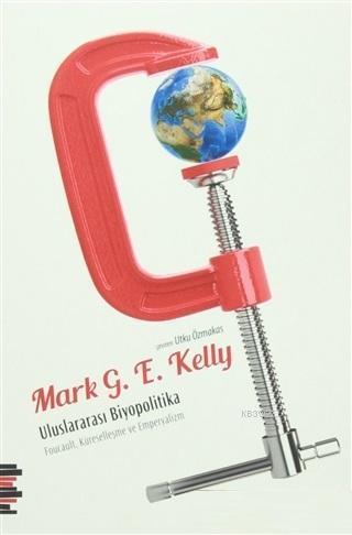 Uluslararası Biyopolitika; Foucault, Küreselleşme ve Emperyalizm