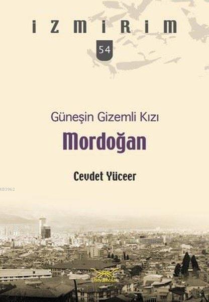 Güneşin Gizemli Kızı Mordoğan; İzmirim 54
