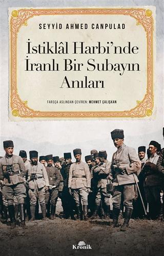 İstiklal Harbi'nde İranlı Bir Subayın Anıları