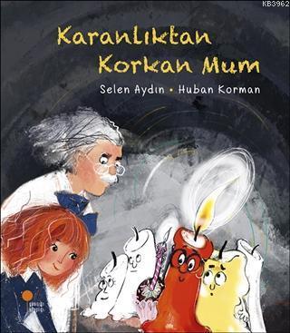 Karanlıktan Korkan Mum