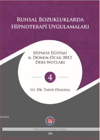 Hipnoza Giriş Ve Uygulama; Hipnoz Eğitimi 6 Dönem Eylül 2011 Ders Notları - 4