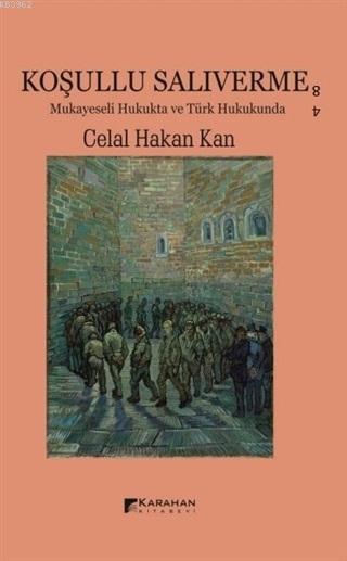 Koşullu Salıverme; Mukayeseli Hukukta ve Türk Hukukunda