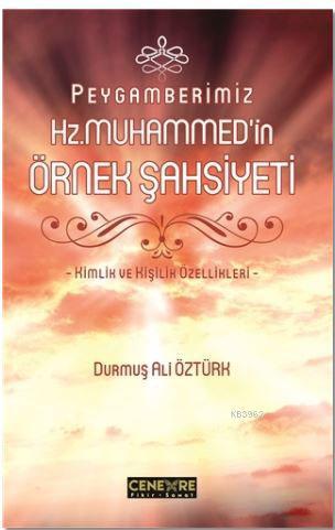 Peygamberimiz Hz. Muhammed'in Örnek Şahsiyeti; Kimlik ve Kişilik Özellikleri