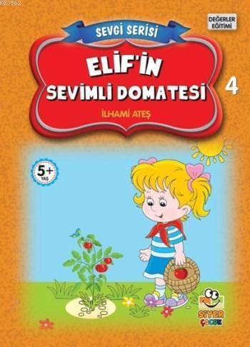 Elif'in Sevimli Domatesi; Sevgi Serisi 4