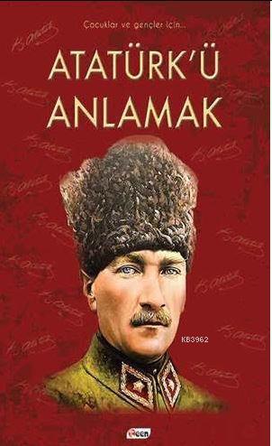 Atatürkü Anlamak