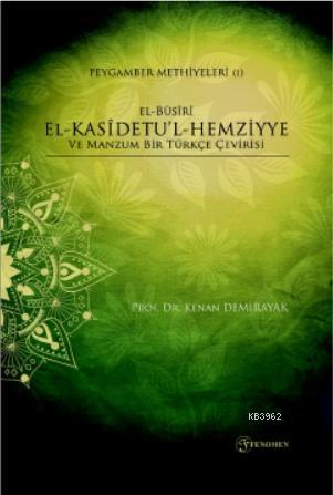 Peygamber Hikayeleri - (ı) el-Bûsîrî el-Kasîdetu'l-Hemziyye ve Manzum Bir Türkçe Çevirisi