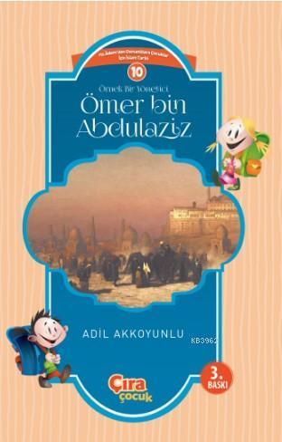 Örnek bir yönetici Ömer Bin Abdülaziz