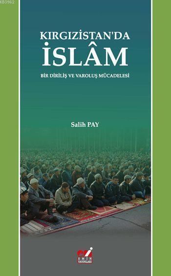 Kırgızistan'da İslam; Bir Diriliş ve Varoluş Mücadelesi