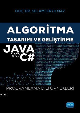 Algoritma Tasarımı ve Geliştirme - Java ve C# Programlama Dili Örnekleri