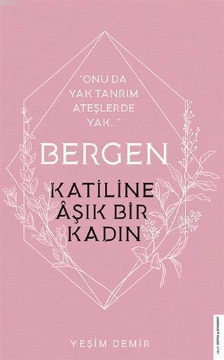 Bergen - Katiline Aşık Bir Kadın; Onu da Yak Tanrım Ateşlerde Yak