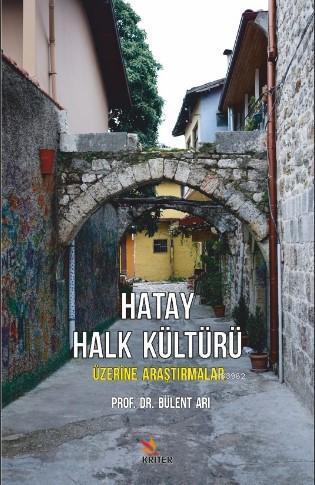 Hatay Halk Kültürü Üzerine Araştırmalar; ZERİNE