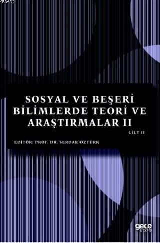 Sosyal ve Beşeri Bilimlerde Teori ve Araştırmalar II Cilt II