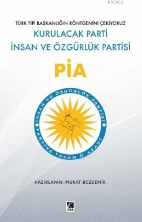 Pia; Kurulacak Parti İnsan ve Özgürlük Partisi