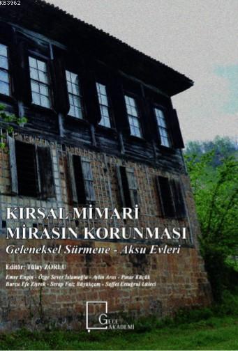 Kırsal Mimari Mirasın Korunması; Geleneksel Sürmene - Aksu Evleri