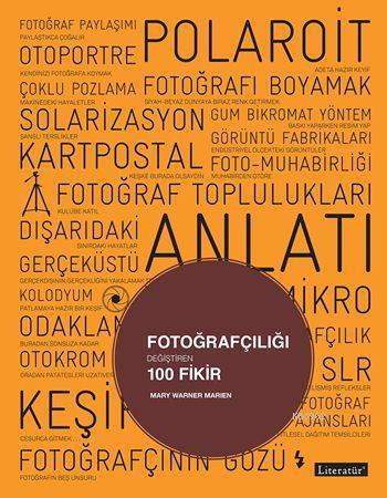 Fotoğrafçılığı Değiştiren 100 Fikir