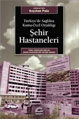 Şehir Hastaneleri; Türkiye'de Sağlıkta Kamu-Özel Ortaklığı