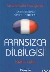 Fransızca Dilbilgisi; Türkçe Açıklamalı Örnekli Açıklamalı