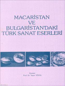 Macaristan ve Bulgaristan'daki Türk Sanat Eserleri