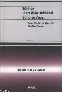 Türkiye İdaresinin Hukuksal Yönü ve Yapısı - 2.Cilt