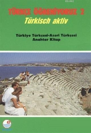 Türkçe Öğreniyoruz 2 - Türkçe-Azerice Anahtar Kitap Türkisch Aktiv