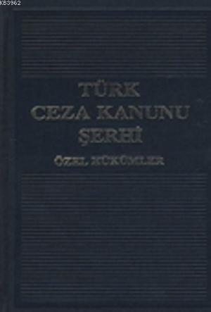 Türk Ceza Kanunu Şerhi (3 Cilt); Özel Hükümler