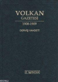 Volkan Gazetesi 1908-1909; Tam ve Aynen Metin Neşri