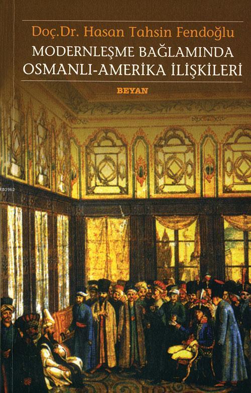 Modernleşme Bağlamında Osmanlı Amerika İlişkileri
