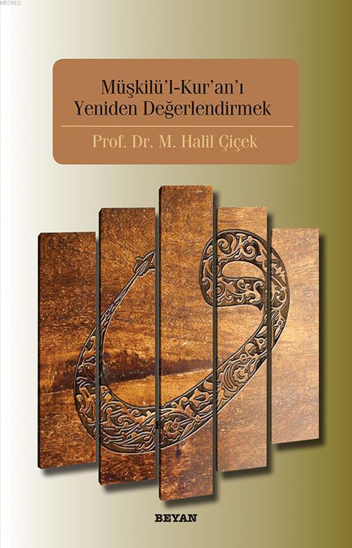 Müşkilu'l-Kur'an'ı Yeniden Değerlendirmek