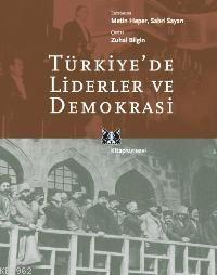 Türkiye'de Liderler ve Demokrasi