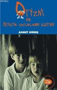Otizm ve Otistik Çocukların Eğitimi