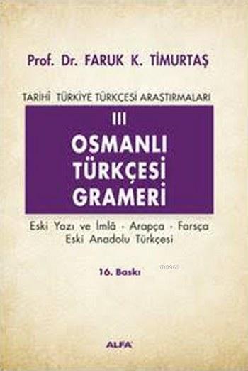 Osmanlı Türkçesi Grameri; Tarihi Türkiye Türkçesi Araştırmaları 3
